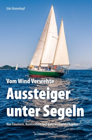 Hinnerkopf, Udo. Vom Wind Verwehte: Aussteiger unt