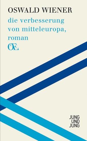 Oswald Wiener / Thomas Eder / Bernhard Fetz. die verbesserung von mitteleuropa, roman. Jung u. Jung, 2013.