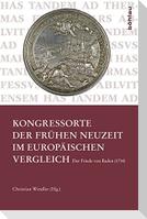 Kongressorte der Frühen Neuzeit im europäischen Vergleich