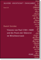 Vinzenz von Paul (1581-1660) und die Praxis der Sklaverei im Mittelmeerraum