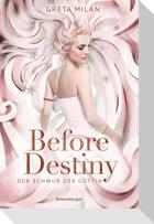 Der Schwur der Göttin, Band 2: Before Destiny