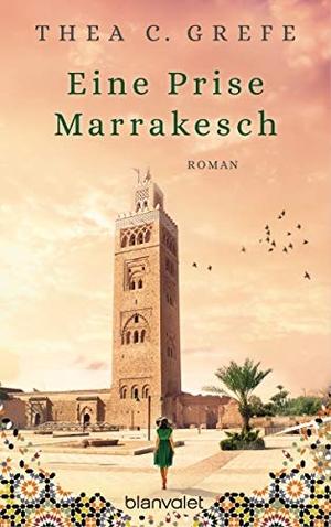 Thea C. Grefe. Eine Prise Marrakesch - Roman. Blanvalet, 2020.