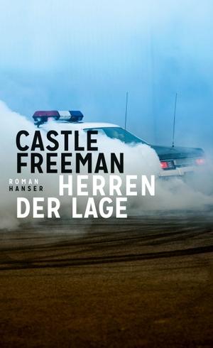 Freeman, Castle. Herren der Lage - Roman. Hanser, Carl GmbH + Co., 2021.