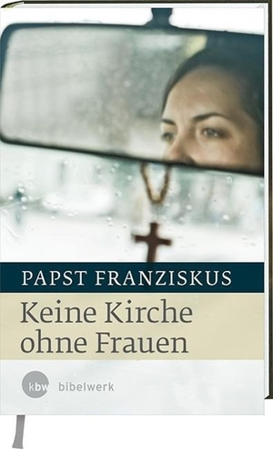 Papst Franziskus / Gudrun Sailer. Keine Kirche oh