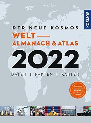 Aubel, Henning / Ell, Renate et al. Der neue Kosmos Welt- Almanach & Atlas 2022. Franckh-Kosmos, 2021.