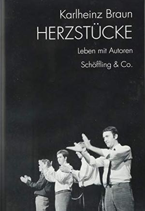 Karlheinz Braun. Herzstücke - Leben mit Autoren. Schöffling, 2019.
