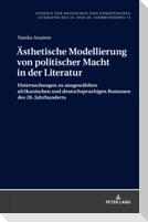 Ästhetische Modellierung von politischer Macht in der Literatur