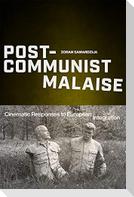 Post-Communist Malaise: Cinematic Responses to European Integration
