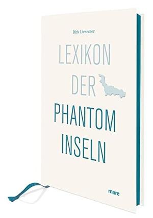 Dirk Liesemer. Lexikon der Phantominseln. mareverlag, 2016.