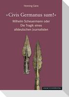 »Civis Germanus sum!«