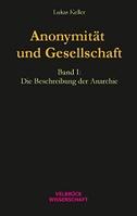 Anonymität und Gesellschaft Bd. I