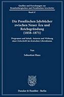 Die Preußischen Jahrbücher zwischen Neuer Ära und Reichsgründung (1858-1871)
