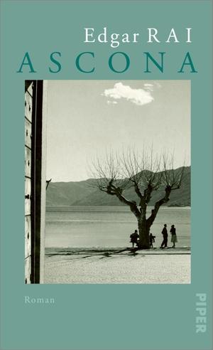 Rai, Edgar. Ascona - Roman. Piper Verlag GmbH, 2021.