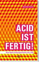 Acid ist fertig