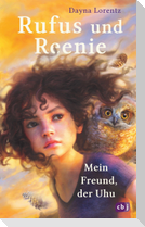 Rufus und Reenie - Mein Freund, der Uhu