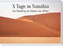 X Tage in Namibia - Ein Roadtrip im Süden von Afrika (Wandkalender 2022 DIN A4 quer)