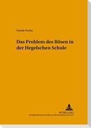 Das Problem des Bösen in der Hegelschen Schule