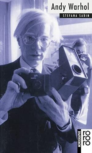 Stefana Sabin. Andy Warhol. ROWOHLT Taschenbuch, 1992.