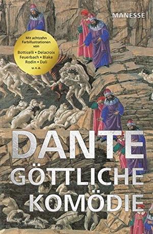 Alighieri, Dante. Die göttliche Komödie - Bibliophile Jubiläumsausgabe mit Illustrationen. Manesse Verlag, 2021.