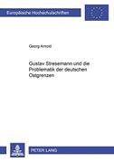 Gustav Stresemann und die Problematik der deutschen Ostgrenzen