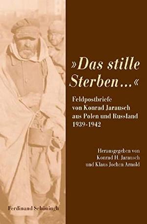 Konrad H. Jarausch / Klaus Jochen Arnold / Hans J
