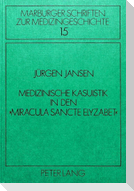 Medizinische Kasuistik in den «Miracula sancte Elyzabet»