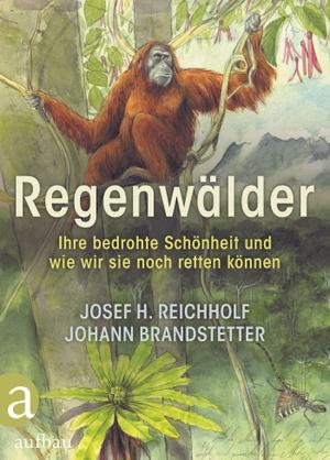 Reichholf, Josef H. / Johann Brandstetter. Regenw