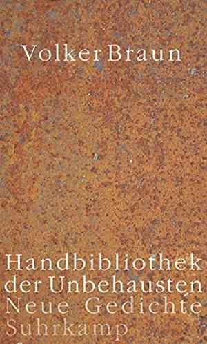 Volker Braun. Handbibliothek der Unbehausten - Neue Gedichte. Suhrkamp, 2016.
