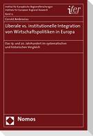 Liberale vs. institutionelle Integration von Wirtschaftspolitiken in Europa