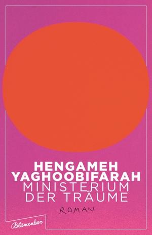 Yaghoobifarah, Hengameh. Ministerium der Träume -