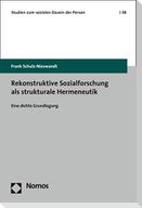 Rekonstruktive Sozialforschung als strukturale Hermeneutik