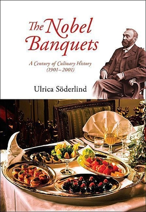 Soderlind, Ulrica. Nobel Banquets, The: A Century of Culinary History (1901-2001). WORLD SCIENTIFIC PUB CO INC, 2010.