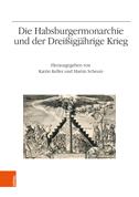 Die Habsburgermonarchie und der Dreißigjährige Krieg