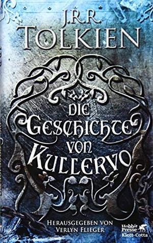 J.R.R. Tolkien / Joachim Kalka / Verlyn Flieger. Die Geschichte von Kullervo. Klett-Cotta, 2018.