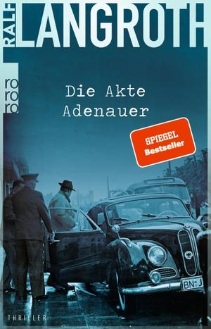 Langroth, Ralf. Die Akte Adenauer. Rowohlt Taschen