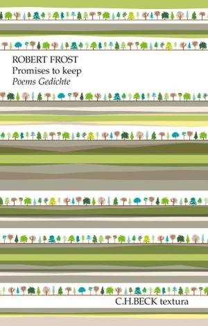 Robert Frost / Lars Vollert. Promises to keep - Poems. Gedichte. C.H.Beck, 2016.