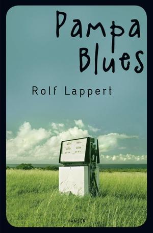 Rolf Lappert. Pampa Blues. Hanser, Carl, 2012.