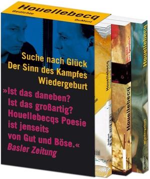 Michel Houellebecq / Hinrich Schmidt-Henkel. Gesammelte Gedichte - Suche nach Glück / Der Sinn des Kampfes / Wiedergeburt. DuMont Buchverlag, 2006.