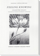 Feeling Knowing: Collected Essays