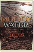 In Muddy Water: Conversations with 11 Poets
