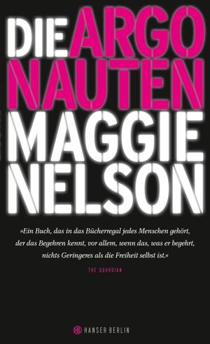 Maggie Nelson / Jan Wilm. Die Argonauten. Hanser Berlin in Carl Hanser Verlag GmbH & Co. KG, 2017.
