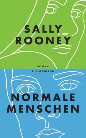 Sally Rooney / Zoë Beck. Normale Menschen - Roman