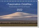 Faszination Ostafrika - Tierwelt und Natur aus Kenia und Tansania (Tischkalender 2022 DIN A5 quer)