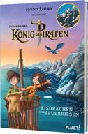 König der Piraten 2: Eisdrachen und Feuerriesen