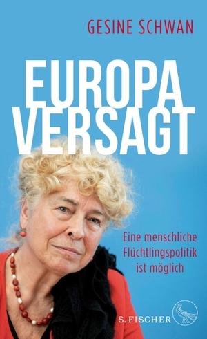 Schwan, Gesine / Malisa Zobel. Europa versagt - Eine menschliche Flüchtlingspolitik ist möglich. FISCHER, S., 2021.