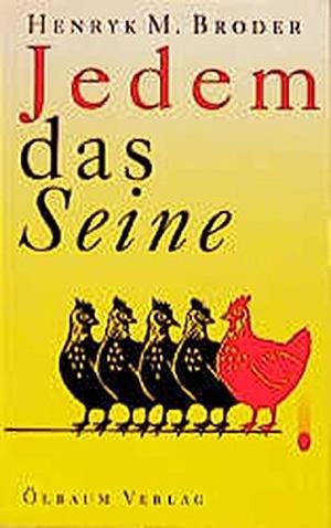Henryk M Broder. Jedem das Seine. Ölbaum, 1999.