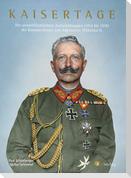 Kaisertage - Die unveröffentlichten Aufzeichnungen (1914 bis 1918) der Kammerdiener und Adjutanten Wilhelms II.