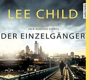 Lee Child / Wulf Bergner / Michael Schwarzmaier. Der Einzelgänger. Audio Media, 2018.