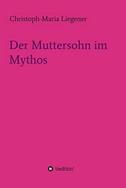 Der Muttersohn im Mythos