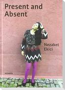 Nezaket Ekici. Present and Absent